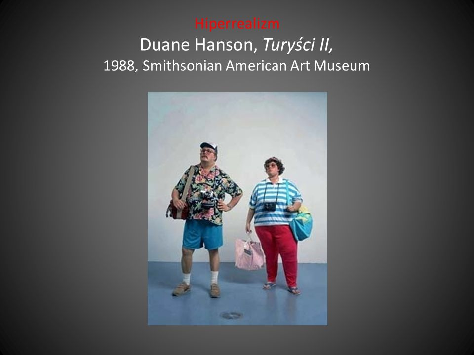 Hiperrealizm Duane Hanson, Turyści II, 1988, Smithsonian American Art Museum