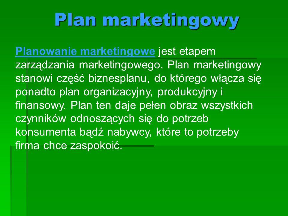 Plan marketingowy Planowanie marketingowe jest etapem zarządzania marketingowego. Plan marketingowy stanowi część biznesplanu, do którego włącza się p