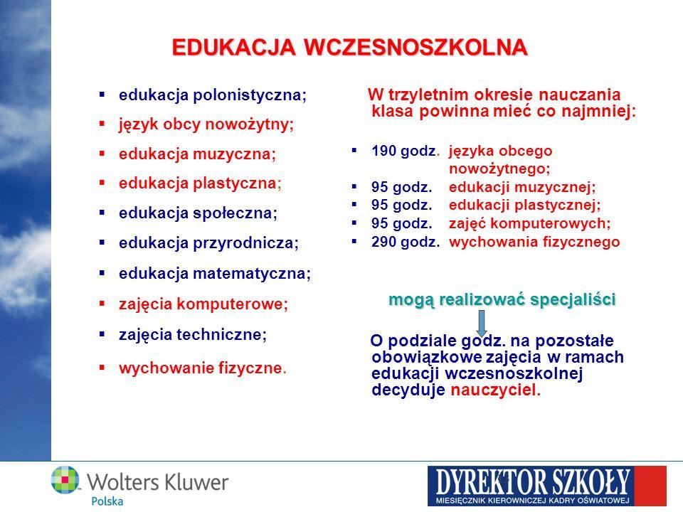 13 EDUKACJA WCZESNOSZKOLNA edukacja polonistyczna; język obcy nowożytny; edukacja muzyczna; edukacja plastyczna; edukacja społeczna; edukacja przyrodn