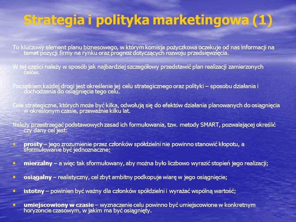 To kluczowy element planu biznesowego, w którym komisja pożyczkowa oczekuje od nas informacji na temat pozycji firmy na rynku oraz prognoz dotyczących