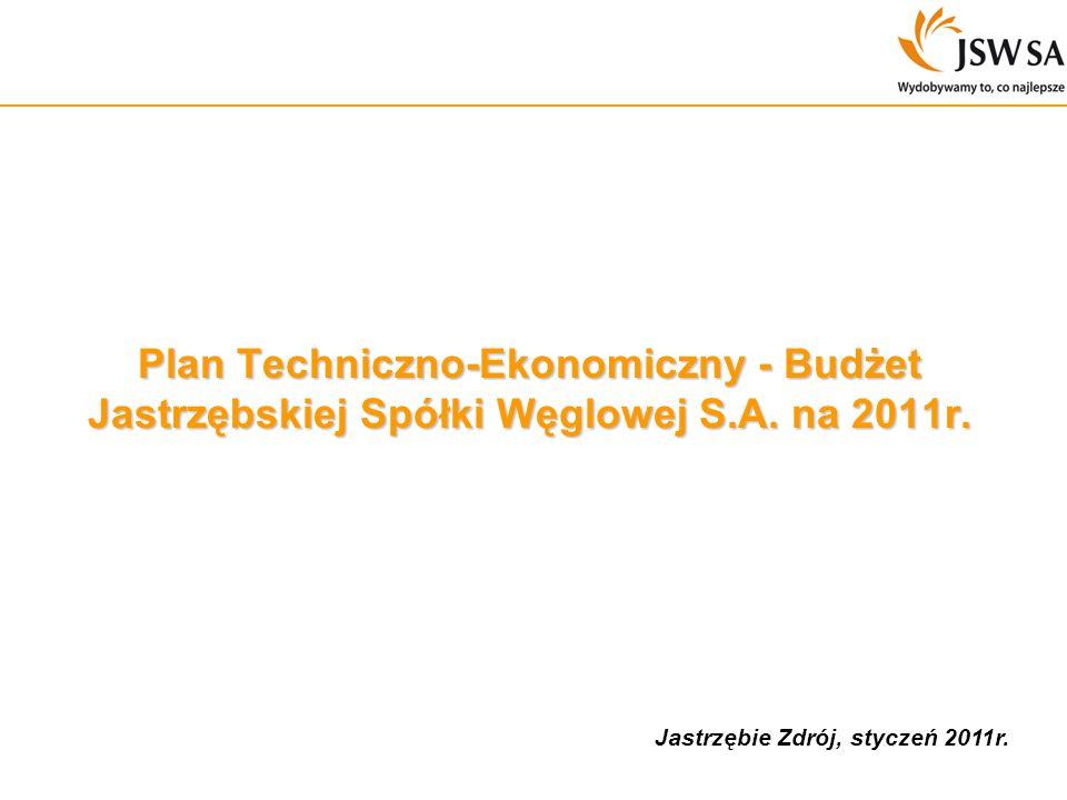 Jastrzębie Zdrój, styczeń 2011r. Plan Techniczno-Ekonomiczny - Budżet Jastrzębskiej Spółki Węglowej S.A. na 2011r.