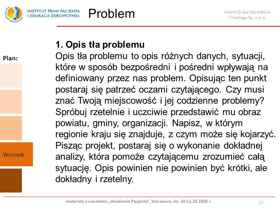 Problem 17 1. Opis tła problemu Opis tła problemu to opis różnych danych, sytuacji, które w sposób bezpośredni i pośredni wpływają na definiowany prze