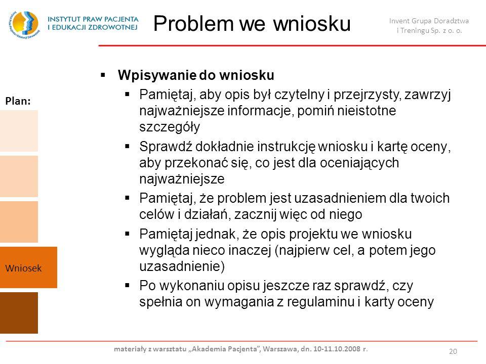 Problem we wniosku 20 Wpisywanie do wniosku Pamiętaj, aby opis był czytelny i przejrzysty, zawrzyj najważniejsze informacje, pomiń nieistotne szczegół