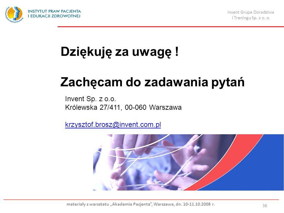 Dziękuję za uwagę ! Zachęcam do zadawania pytań 36 Invent Sp. z o.o. Królewska 27/411, 00-060 Warszawa krzysztof.brosz@invent.com.plzysztof.brosz@inve