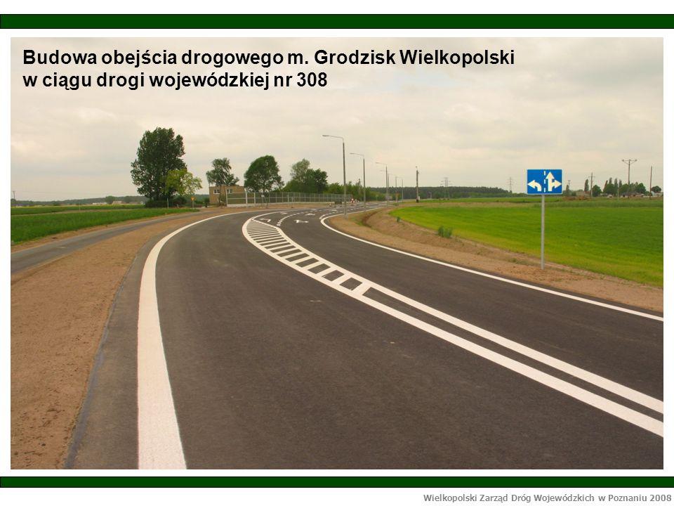 Wielkopolski Zarząd Dróg Wojewódzkich w Poznaniu 2008 Budowa obejścia drogowego m.