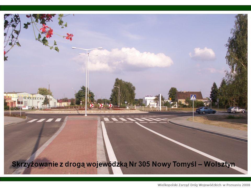 Wielkopolski Zarząd Dróg Wojewódzkich w Poznaniu 2008 Skrzyżowanie z drogą wojewódzką Nr 305 Nowy Tomyśl – Wolsztyn