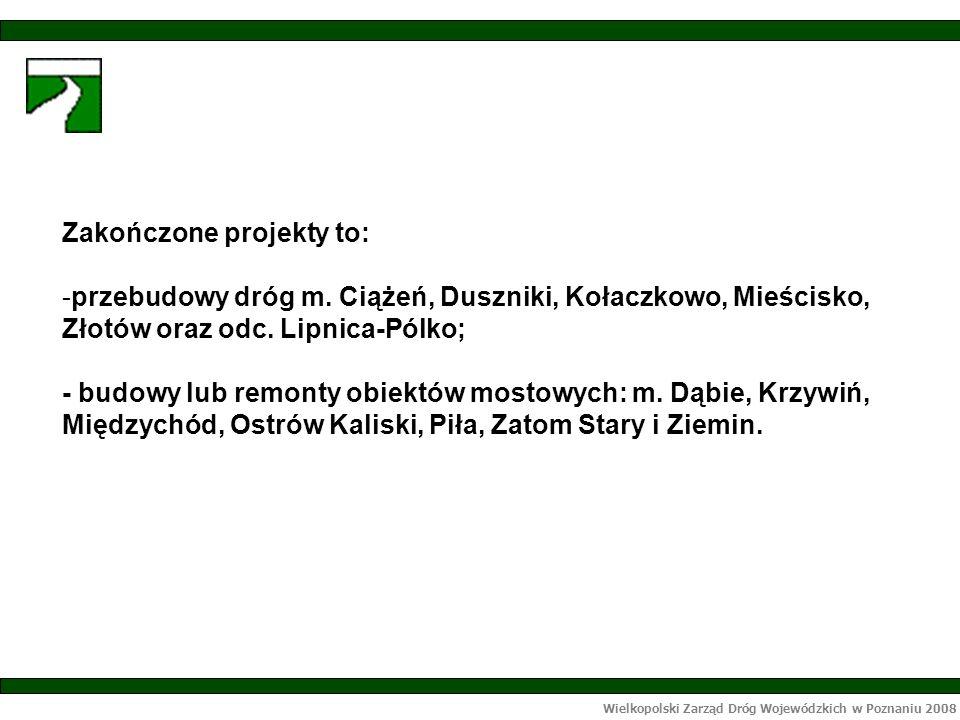 Wielkopolski Zarząd Dróg Wojewódzkich w Poznaniu 2008 Remont mostu drogowego przez zalew rz.
