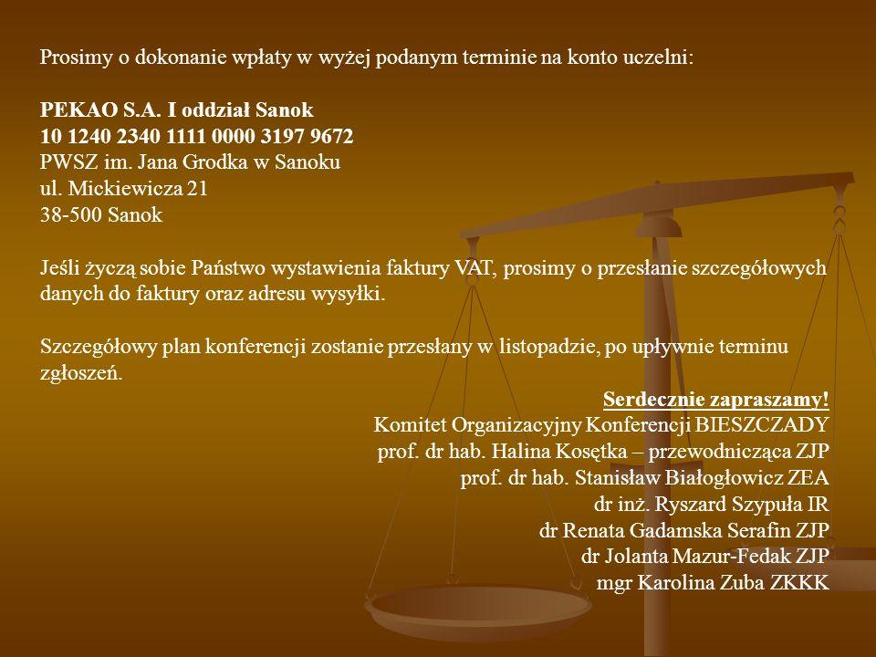 Prosimy o dokonanie wpłaty w wyżej podanym terminie na konto uczelni: PEKAO S.A. I oddział Sanok 10 1240 2340 1111 0000 3197 9672 PWSZ im. Jana Grodka