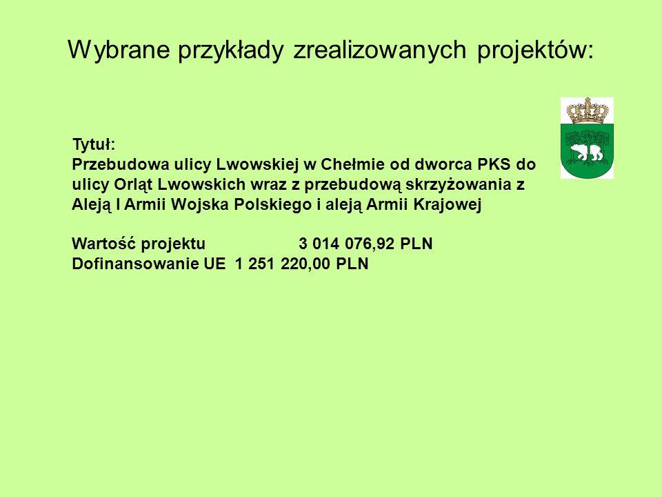 Tytuł: Przebudowa ulicy Lwowskiej w Chełmie od dworca PKS do ulicy Orląt Lwowskich wraz z przebudową skrzyżowania z Aleją I Armii Wojska Polskiego i aleją Armii Krajowej Wartość projektu 3 014 076,92 PLN Dofinansowanie UE1 251 220,00 PLN