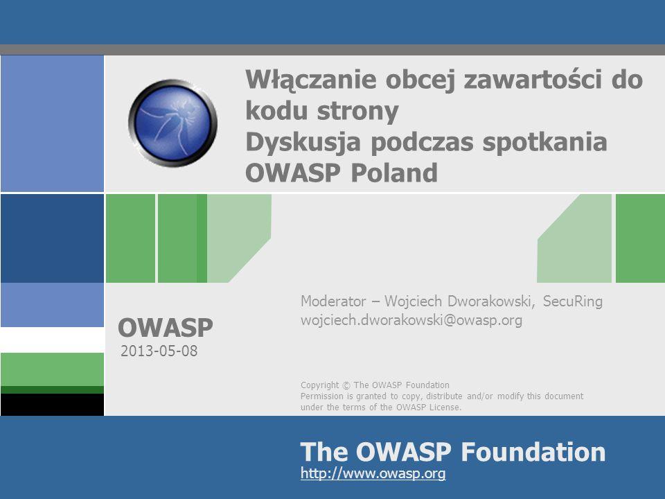 OWASP Obca zawartość Reklamy – ad-serwery Statystyki Biblioteki Widgety Sieci społecznościowe Mashup … 2