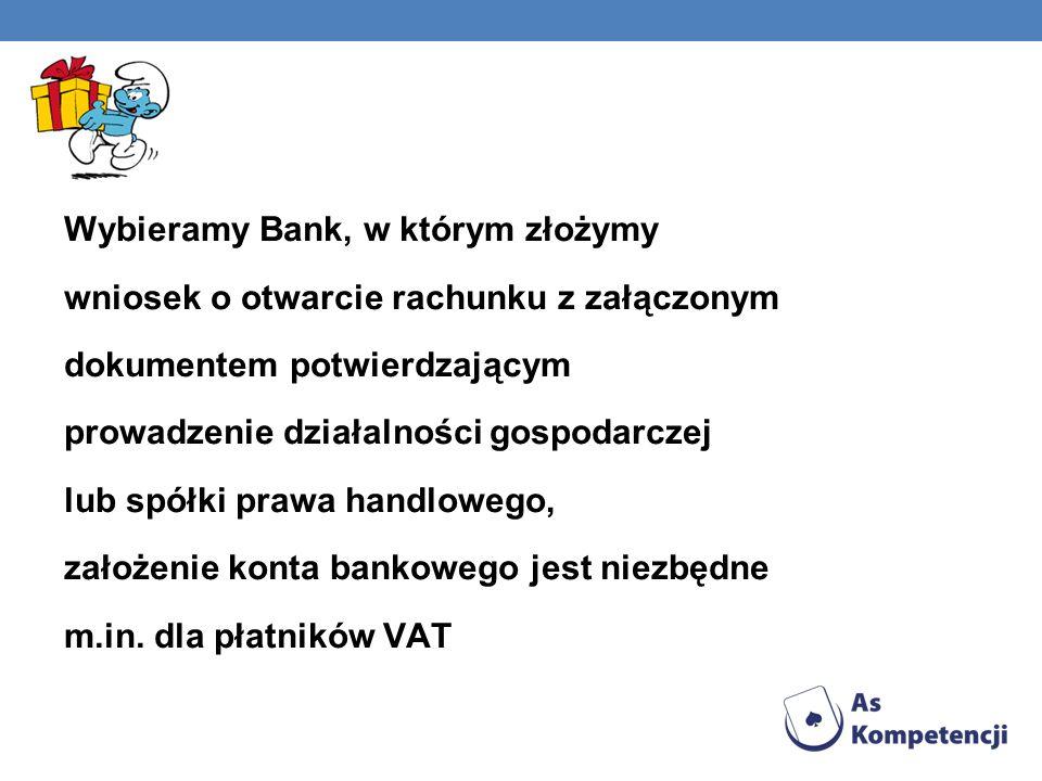 Wybieramy Bank, w którym złożymy wniosek o otwarcie rachunku z załączonym dokumentem potwierdzającym prowadzenie działalności gospodarczej lub spółki prawa handlowego, założenie konta bankowego jest niezbędne m.in.