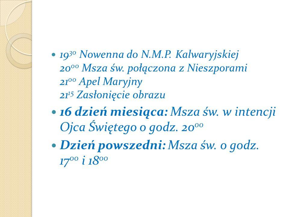 Droga Krzyżowa na Kalwarii - 15 00 Ostatni piątek każdego miesiąca.