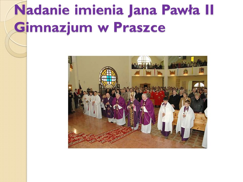 Nadanie imienia Jana Pawła II Gimnazjum w Praszce