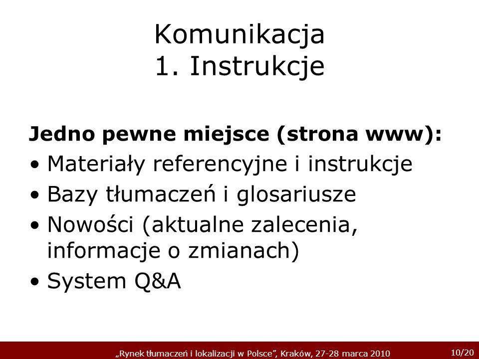 10/20 Rynek tłumaczeń i lokalizacji w Polsce, Kraków, 27-28 marca 2010 Komunikacja 1.