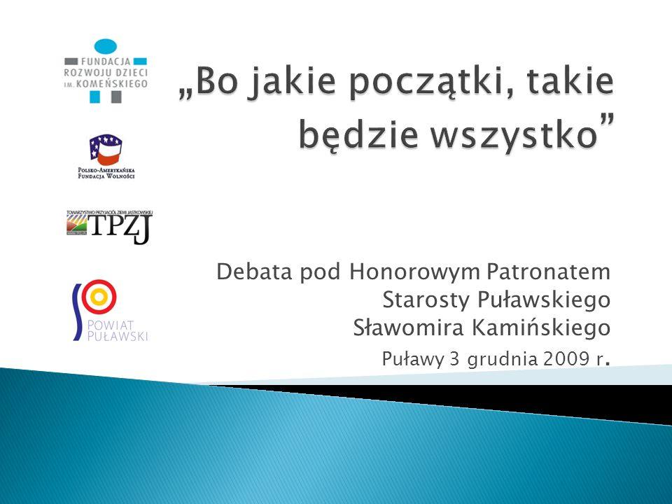 Debata pod Honorowym Patronatem Starosty Puławskiego Sławomira Kamińskiego Puławy 3 grudnia 2009 r.