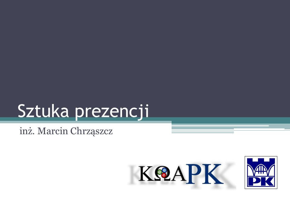 Sztuka prezencji inż. Marcin Chrząszcz