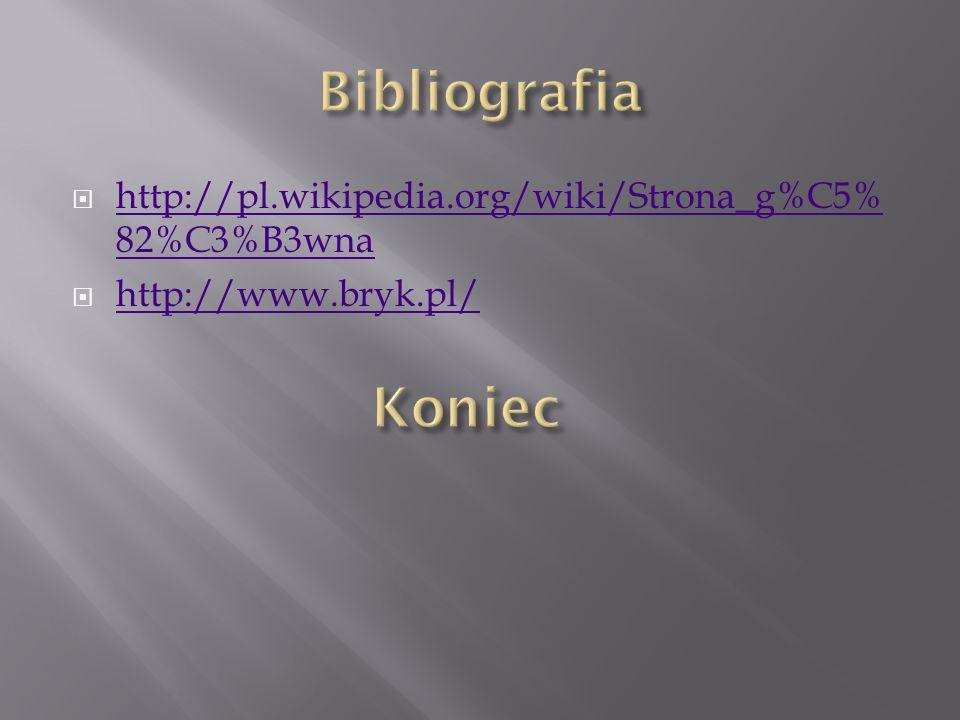 http://pl.wikipedia.org/wiki/Strona_g%C5% 82%C3%B3wna http://pl.wikipedia.org/wiki/Strona_g%C5% 82%C3%B3wna http://www.bryk.pl/