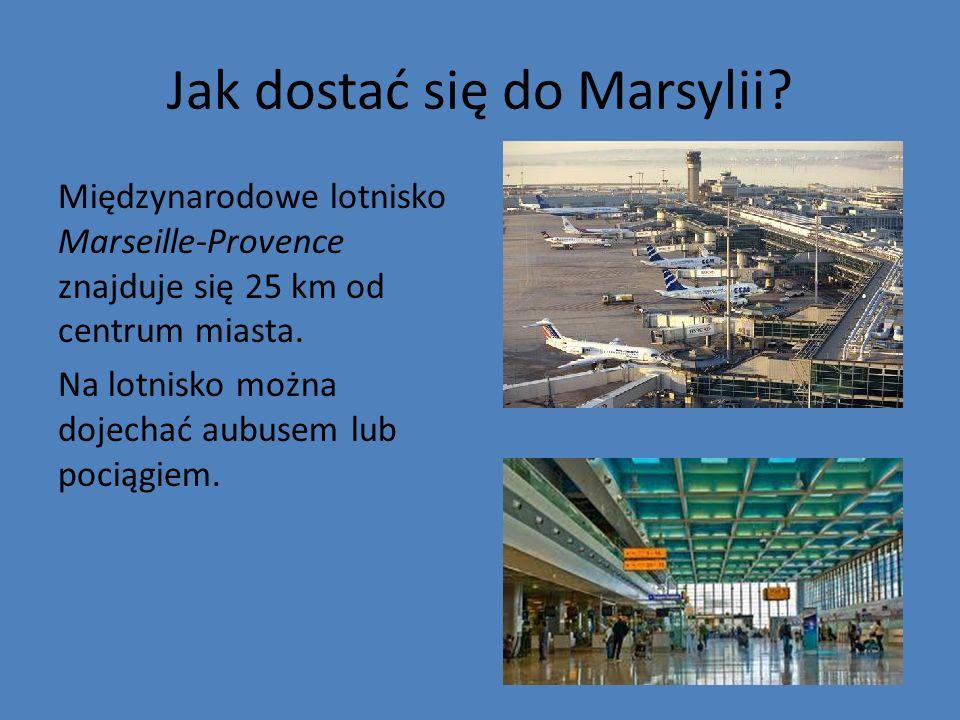 Jak dostać się do Marsylii? Międzynarodowe lotnisko Marseille-Provence znajduje się 25 km od centrum miasta. Na lotnisko można dojechać aubusem lub po