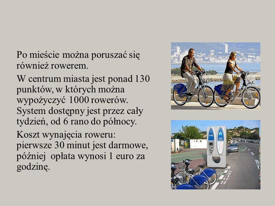 Po mieście można poruszać się również rowerem. W centrum miasta jest ponad 130 punktów, w których można wypożyczyć 1000 rowerów. System dostępny jest