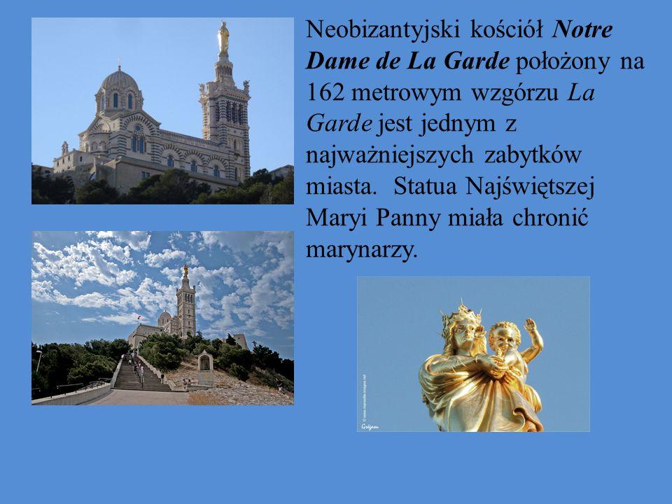 Neobizantyjski kościół Notre Dame de La Garde położony na 162 metrowym wzgórzu La Garde jest jednym z najważniejszych zabytków miasta. Statua Najświęt