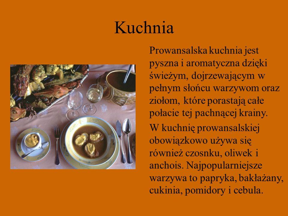 Kuchnia Prowansalska kuchnia jest pyszna i aromatyczna dzięki świeżym, dojrzewającym w pełnym słońcu warzywom oraz ziołom, które porastają całe połaci