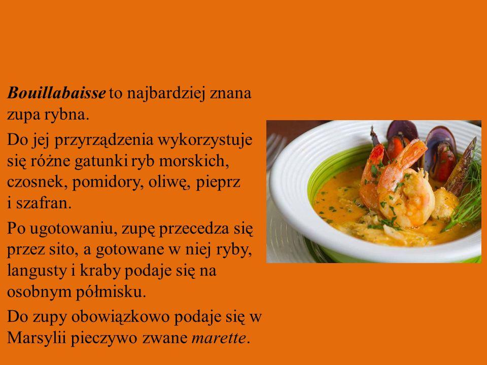 Bouillabaisse to najbardziej znana zupa rybna. Do jej przyrządzenia wykorzystuje się różne gatunki ryb morskich, czosnek, pomidory, oliwę, pieprz i sz