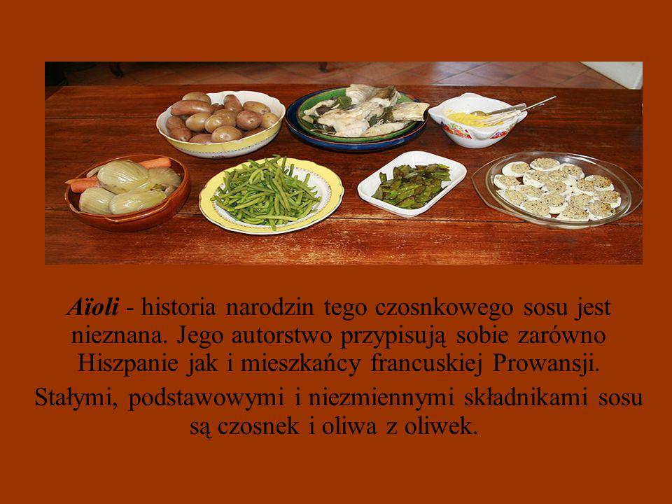 Aïoli - historia narodzin tego czosnkowego sosu jest nieznana. Jego autorstwo przypisują sobie zarówno Hiszpanie jak i mieszkańcy francuskiej Prowansj