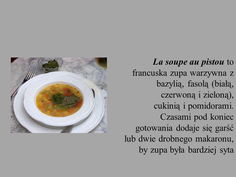 La soupe au pistou to francuska zupa warzywna z bazylią, fasolą (białą, czerwoną i zieloną), cukinią i pomidorami. Czasami pod koniec gotowania dodaje