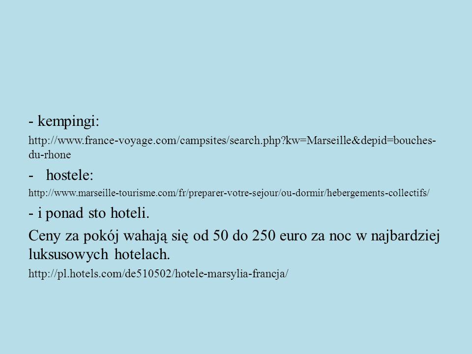 - kempingi: http://www.france-voyage.com/campsites/search.php?kw=Marseille&depid=bouches- du-rhone -hostele: http://www.marseille-tourisme.com/fr/prep