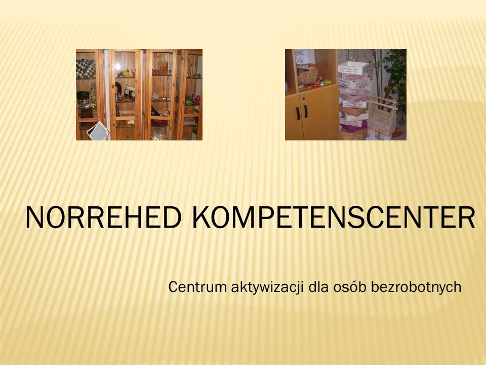 NORREHED KOMPETENSCENTER Centrum aktywizacji dla osób bezrobotnych