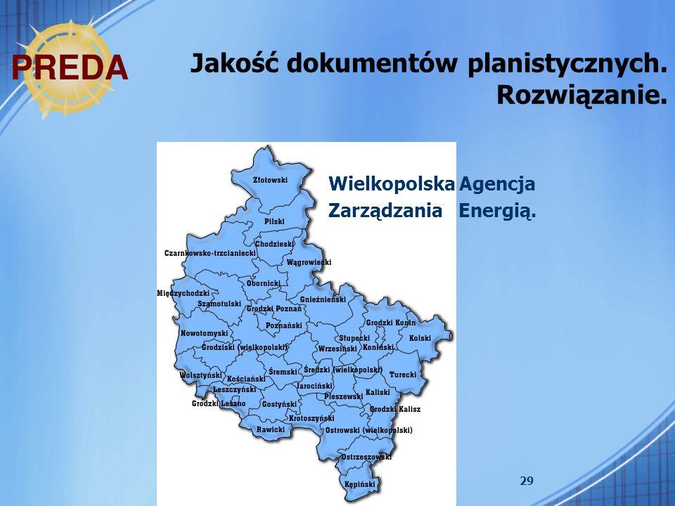 29 Jakość dokumentów planistycznych. Rozwiązanie. Wielkopolska Agencja Zarządzania Energią.