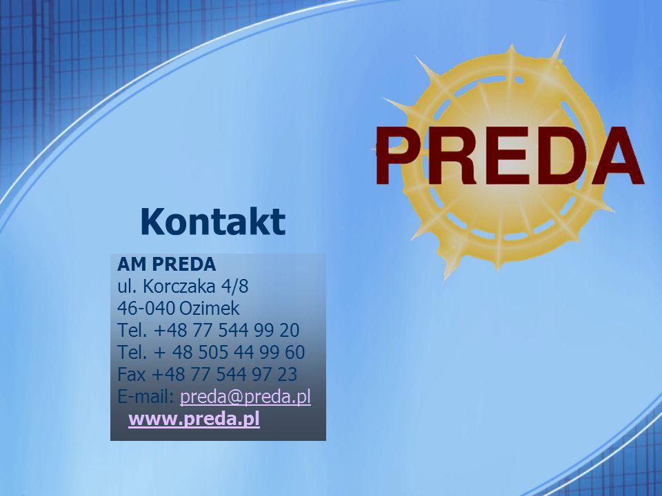 Kontakt AM PREDA ul. Korczaka 4/8 46-040 Ozimek Tel. +48 77 544 99 20 Tel. + 48 505 44 99 60 Fax +48 77 544 97 23 E-mail: preda@preda.plpreda@preda.pl