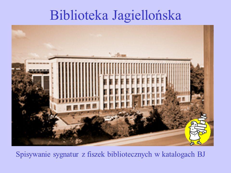Biblioteka Jagiellońska Spisywanie sygnatur z fiszek bibliotecznych w katalogach BJ