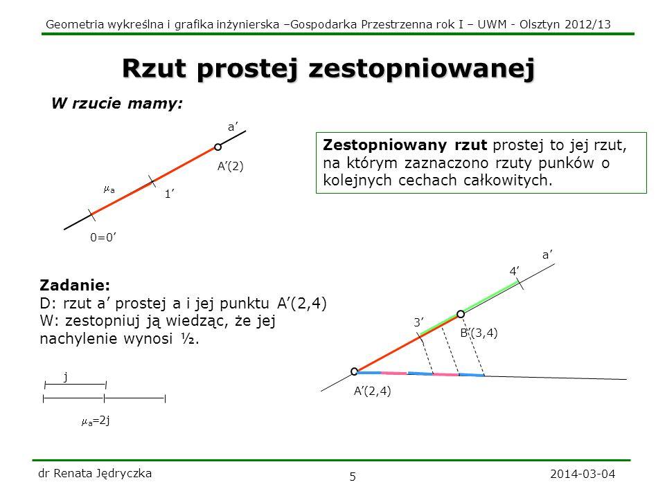 Geometria wykreślna i grafika inżynierska –Gospodarka Przestrzenna rok I – UWM - Olsztyn 2012/13 2014-03-04 dr Renata Jędryczka 6 b(2) Dwie proste Przecinające się P=a b Równoległe a || b Skośne O=a b i a || b a 3 2 b 2 1 P(2) 3 a 3 2 b 1 2 rzuty równoległe a = b zwroty zgodne A(?)=B(?) Punkty: A a, B b, ich cechy należy wyznaczyć odpowiednio z odcinków 23 oraz 12 a