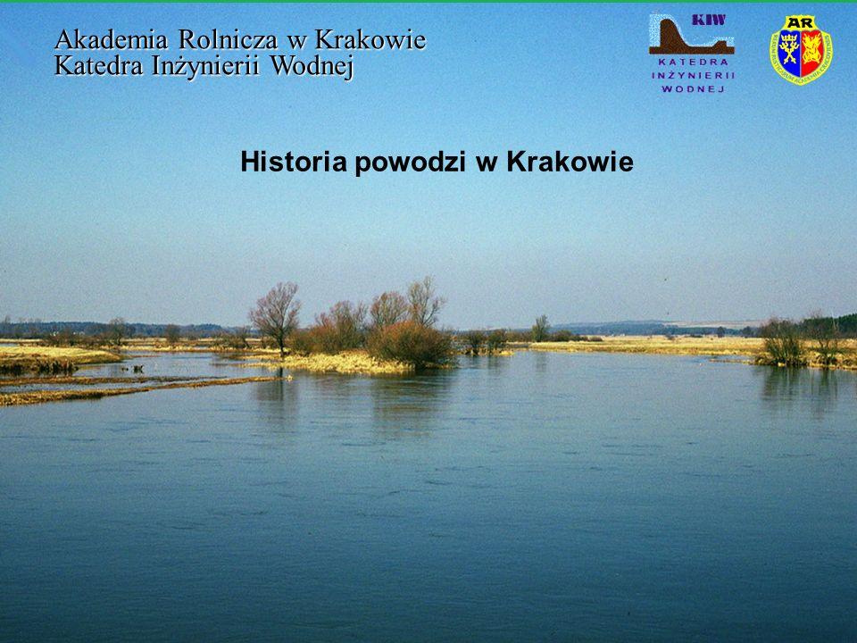 Historia powodzi w Krakowie Akademia Rolnicza w Krakowie Katedra Inżynierii Wodnej