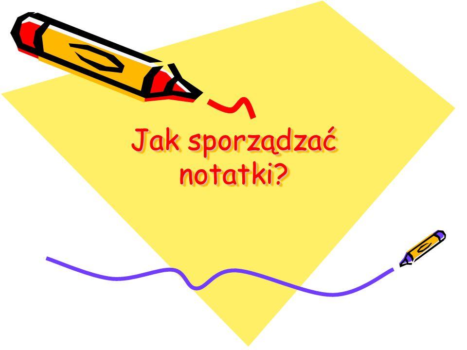 Jak sporządzać notatki?