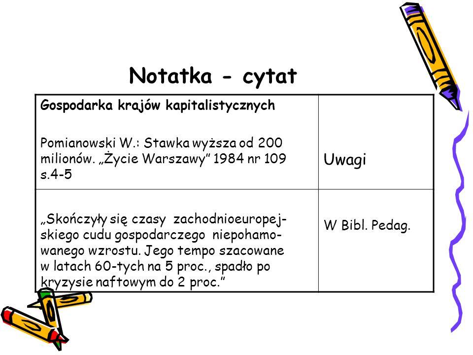 Notatka - cytat Gospodarka krajów kapitalistycznych Pomianowski W.: Stawka wyższa od 200 milionów. Życie Warszawy 1984 nr 109 s.4-5 Uwagi Skończyły si
