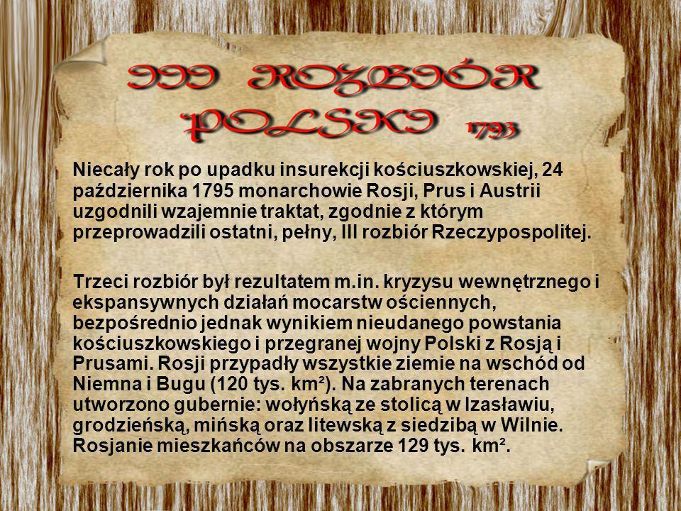 Niecały rok po upadku insurekcji kościuszkowskiej, 24 października 1795 monarchowie Rosji, Prus i Austrii uzgodnili wzajemnie traktat, zgodnie z który