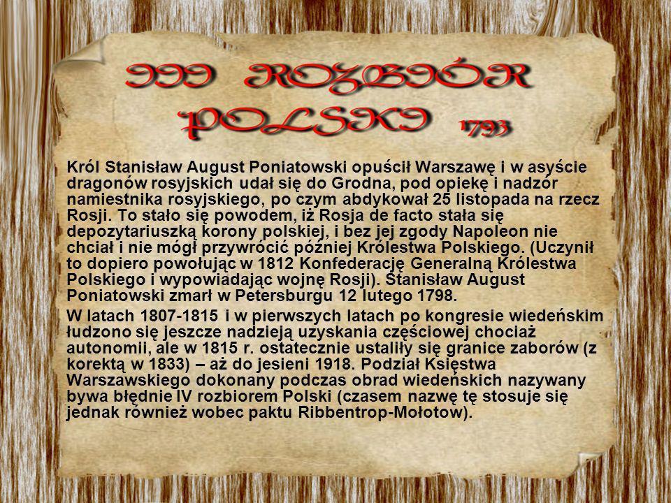 Król Stanisław August Poniatowski opuścił Warszawę i w asyście dragonów rosyjskich udał się do Grodna, pod opiekę i nadzór namiestnika rosyjskiego, po