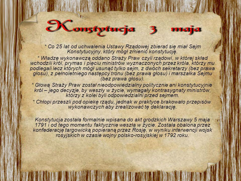 * Co 25 lat od uchwalenia Ustawy Rządowej zbierać się miał Sejm Konstytucyjny, który mógł zmienić konstytucję. * Władzę wykonawczą oddano Straży Praw