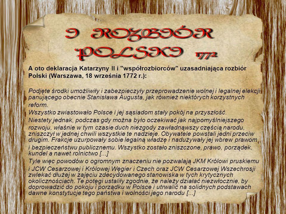 Zapobiegając w tej chwili ruinie i rozkładowi tego państwa [...] mają równocześnie poważne pretensje do niektórych posiadłości Rzeczypospolitej.