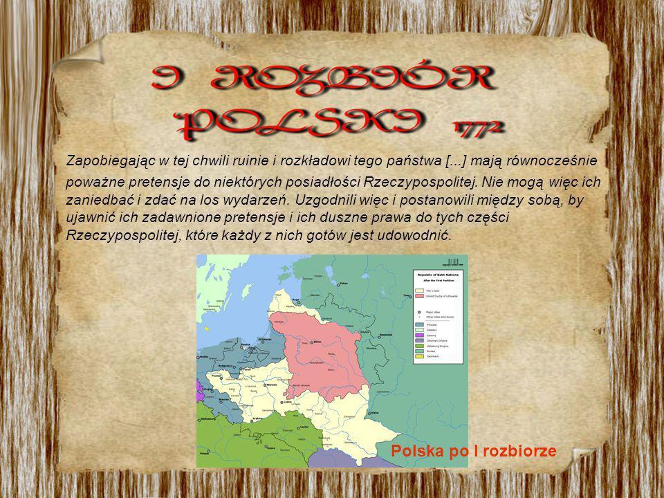 Zapobiegając w tej chwili ruinie i rozkładowi tego państwa [...] mają równocześnie poważne pretensje do niektórych posiadłości Rzeczypospolitej. Nie m