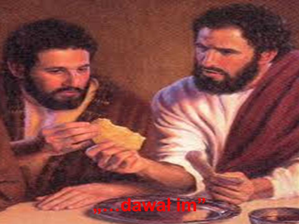 …dawał im 1.Mam pozwolić Jezusowi dać się tym, których On chce nakarmić nami, 2.Człowiek odnajduje szczęście i spełnienie tylko na drodze stawania się darem dla innych: Więcej szczęścia jest w dawaniu niż braniu.