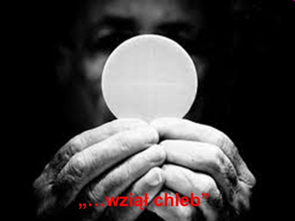 …wziął chleb w swe ręce 1.Formujemy się w rękach Jezusa.