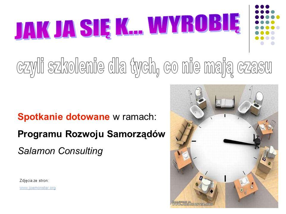 1 Zdjęcia ze stron: www.joemonster.org Spotkanie dotowane w ramach: Programu Rozwoju Samorządów Salamon Consulting