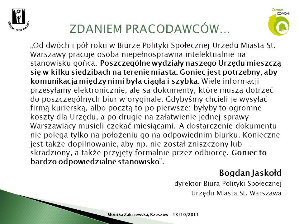 Od dwóch i pół roku w Biurze Polityki Społecznej Urzędu Miasta St. Warszawy pracuje osoba niepełnosprawna intelektualnie na stanowisku gońca. Poszczeg