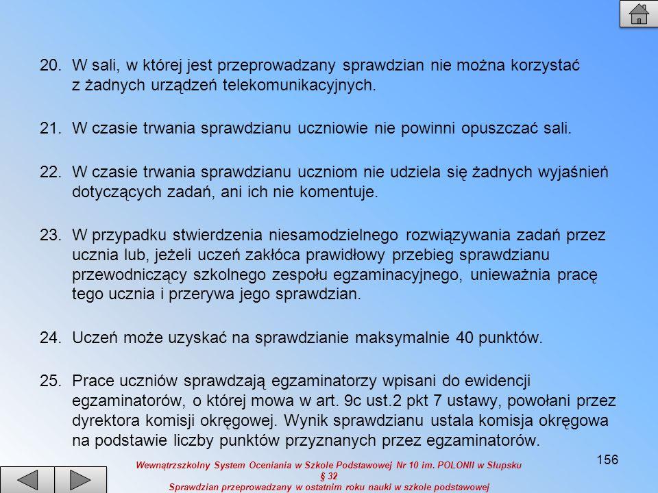 26.Wynik sprawdzianu ustalony przez komisję okręgową jest ostateczny.