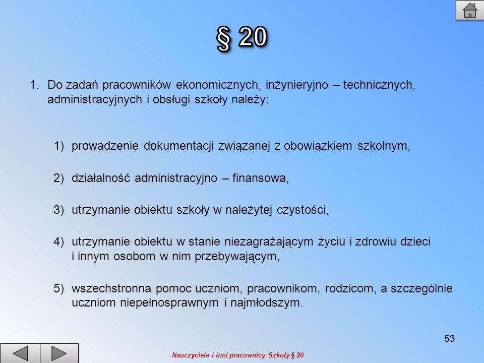 2.Do dyspozycji pracowników wymienionych w § 20 ust.