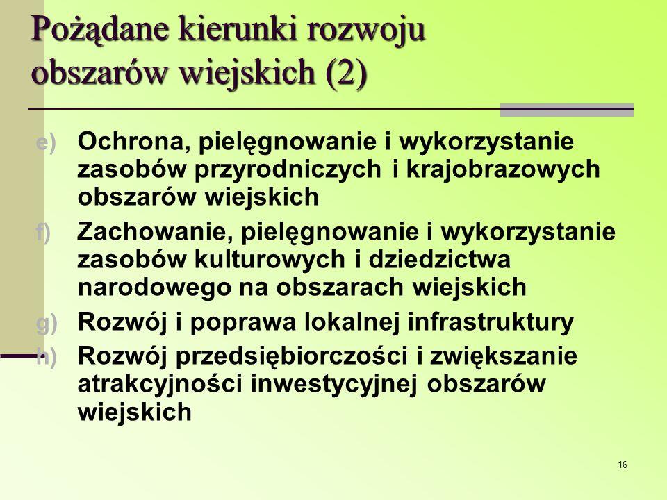 16 e) Ochrona, pielęgnowanie i wykorzystanie zasobów przyrodniczych i krajobrazowych obszarów wiejskich f) Zachowanie, pielęgnowanie i wykorzystanie z