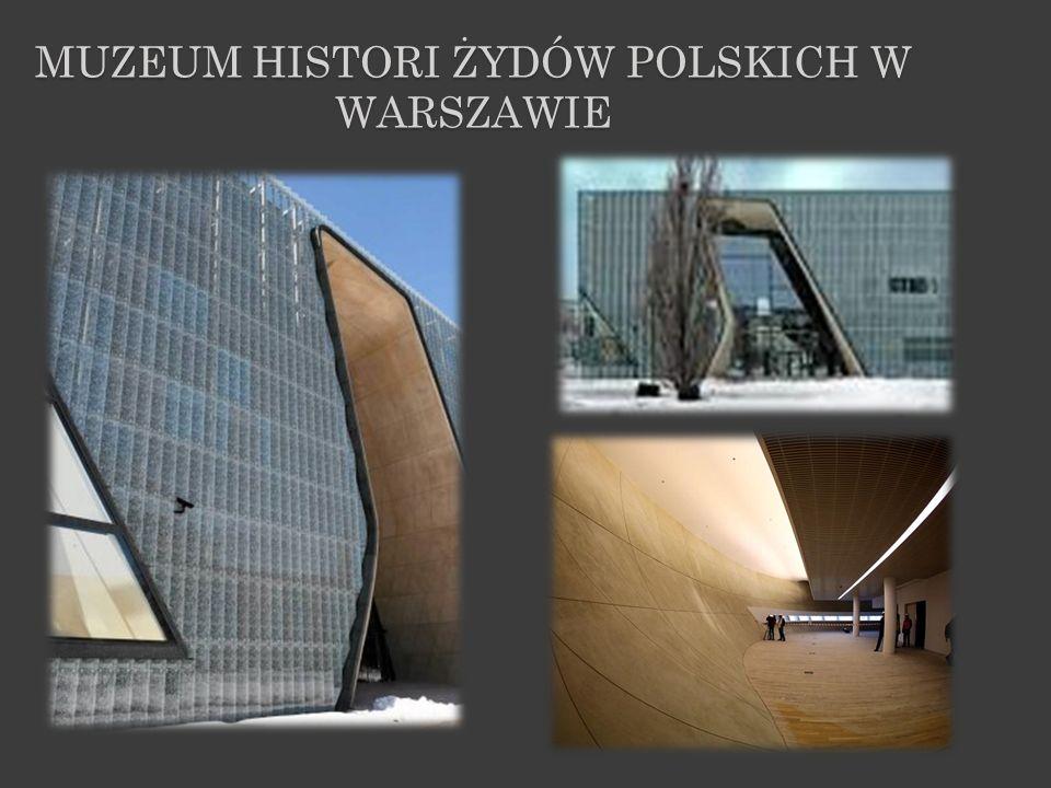 MUZEUM HISTORI ŻYDÓW POLSKICH W WARSZAWIE